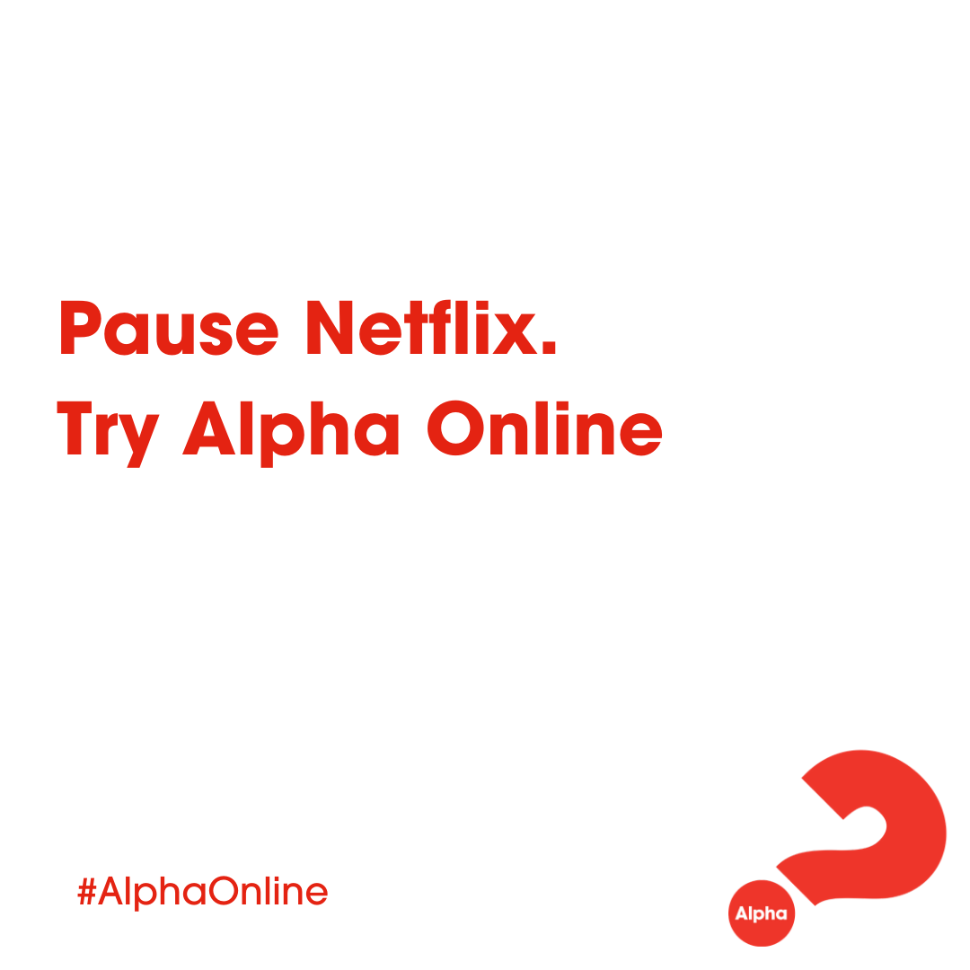 Pause Netflix. Try Alpha Online.png